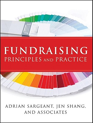 Fundraising Principles and Practice By Sargeant, Adrian/ Shang, Jen