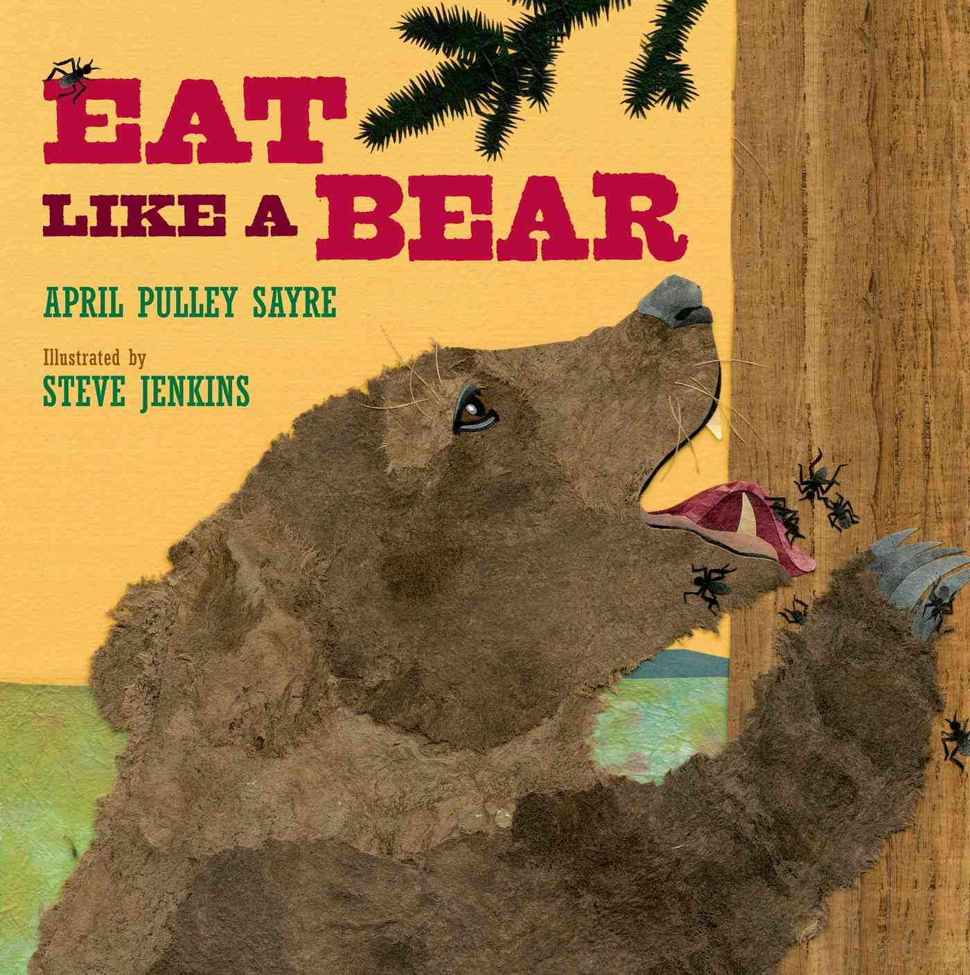 Eat Like a Bear By Sayre, April Pulley/ Jenkins, Steve (ILT)