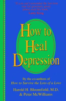How to Heal Depression By Bloomfield, Harold H./ McWilliams, Peter